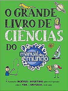 O GRANDE LIVRO DE CIÊNCIAS DO MANUAL DO MUNDO - AUTOGRAFADO