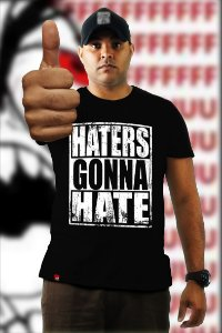 Haters Gonna Hate (T-shirt Unissex)