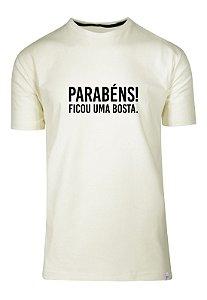 Camiseta Parabéns, Ficou Uma Bosta