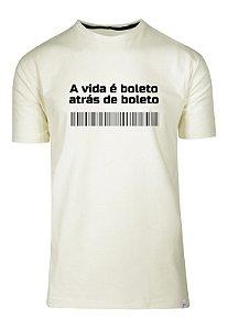 Camiseta A Vida É Boleto Atrás De Boleto