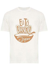 Camiseta Eu Tô Dando Sopa