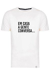 Camiseta Em Casa A Gente Conversa