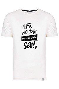 Camiseta Fé No Pai Que O Embuste Sai