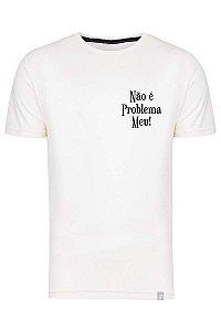 Camiseta Não É Problema Meu