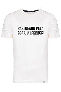 Camiseta Rastreado Pela Dona Encrenca