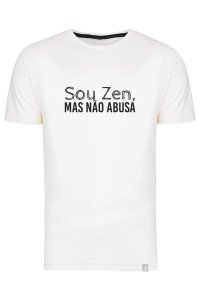 Camiseta Sou Zen Mas Não Abusa