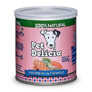 Ração Úmida Para Cães Pet Delicia Papinha de Frango 320g