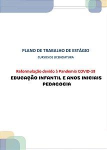 Plano de trabalho dos estágios dos cursos de licenciatura reformulação devido à pandemia covid-19 estágio I educação infantil (Pedagogia)
