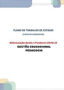 Plano de trabalho dos estágios dos cursos de licenciatura reformulação devido à pandemia covid-19 estágio III gestão educacional (Pedagogia)