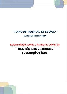Plano de trabalho dos estágios dos cursos de licenciatura reformulação devido à pandemia covid-19 Estágio III Gestão educacional (Educação física)
