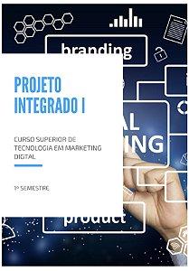 Projeto Integrado I 1°semestre Marketing digital