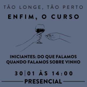 Curso Presencial - Do que falamos, quando falamos de vinho