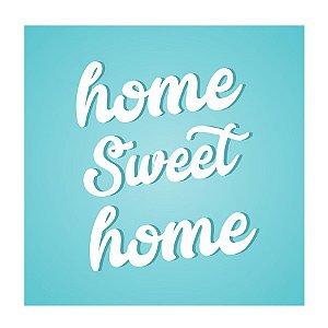 PLACA HOME SWEET HOME 25X25CM