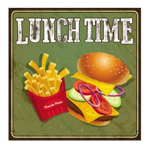 PLACA LUNCH TIME 25X25CM