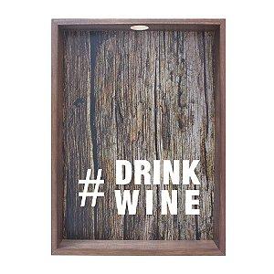 QUADRO PORTA-ROLHAS #DRINK WINE 38X53CM