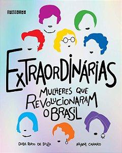 Extraordinárias. Mulheres que revolucionaram o Brasil