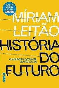 Historia do Futuro. O horizonte do Brasil no sec XXI