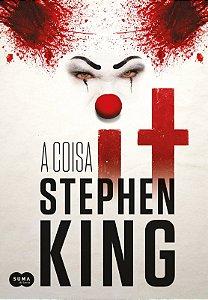It: a coisa: O clássico de Stephen King em nova edição. O livro que inspirou os filmes