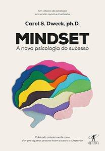 Mindset. A nova psicologia do sucesso
