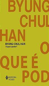O que é poder? Byung - Chul Han