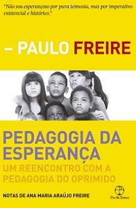 Paulo Freire. Pedagogia da esperança. Um reencontro com a pedagogia do oprimido