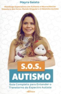 S.O.S Autismo. Guia completo para entender o Transtorno do Espectro Autista
