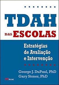 TDAH nas escolas. Estratégias de avaliação e intervenção.