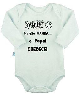 Body Frases Divertidas - Saquei: Mamãe Manda... e Papai Obedece! - Manga Longa