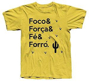 """Camiseta """"FOCO, FORÇA, FÉ & FORRÓ"""""""