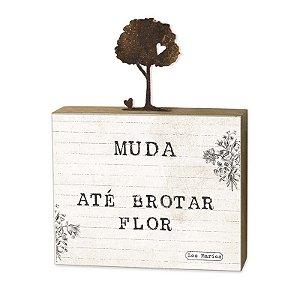 "BLOCO CANELA ""MUDA ATE BROTAR..."""