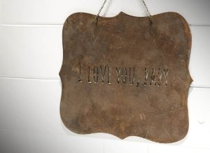 "PLACA DE FERRO ""I LOVE YOU, BABY"" G"