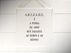 """QUADRO 20X20 """"AMIZADE É A FORMA..."""""""