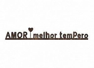 "FRASE FERRO ""AMOR MELHOR TEMPERO..."""
