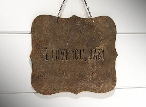 "PLACA DE FERRO ""I LOVE YOU, BABY"" M"