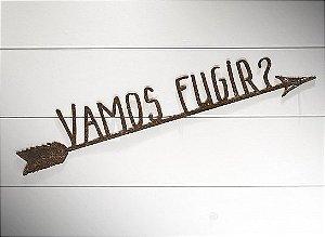 """FLECHA FERRO """"VAMOS FUGIR..."""""""