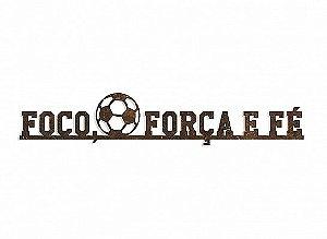 """FRASE FERRO BOLA FUTEBOL """"FOCO FORÇA E FÉ"""""""