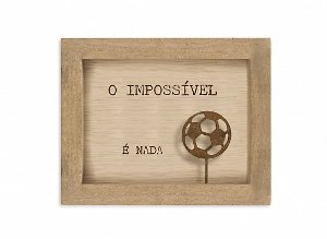 """QUADRO MINI MADEIRA FUTEBOL """"O IMPOSSÍVEL..."""""""