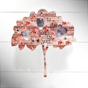 """Porta retrato ID árvore """"Eu vejo flores em você..."""""""