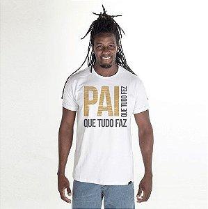 T-Shirt Pai Que Tudo Fez