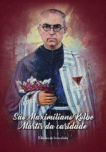 Livreto São Maximiliano Kolbe Mártir da Caridade,