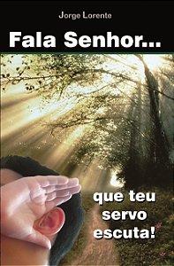 Livro Fala Senhor... que teu servo escuta!