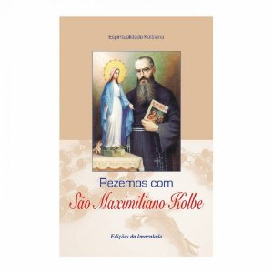 Livro Rezemos com São Maximiliano Kolbe
