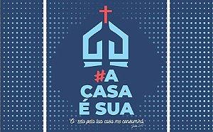 Campanha A Casa É Sua