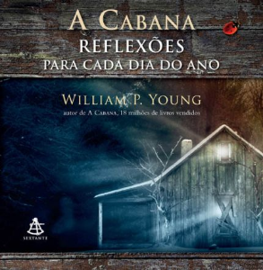 A Cabana - Reflexões Para Cada Dia do Ano - William P. Young