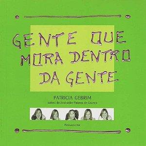Gente Que Mora Dentro da Gente - Patricia Gebrim