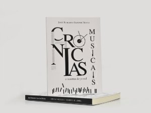 Crônicas musicais  e recortes de jornais