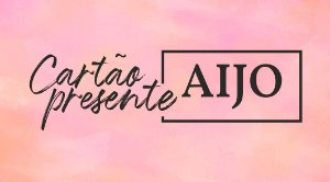 Cartão Presente Aijo R$400,00
