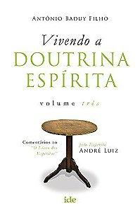 Vivendo a Doutrina Espírita - Vol.3