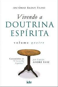 Vivendo a Doutrina Espírita - Vol.4