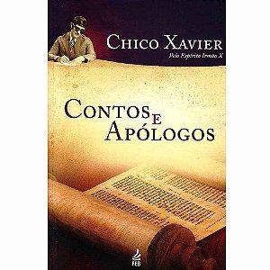 Contos e Apólogos - Irmão X por Chico Xavier
